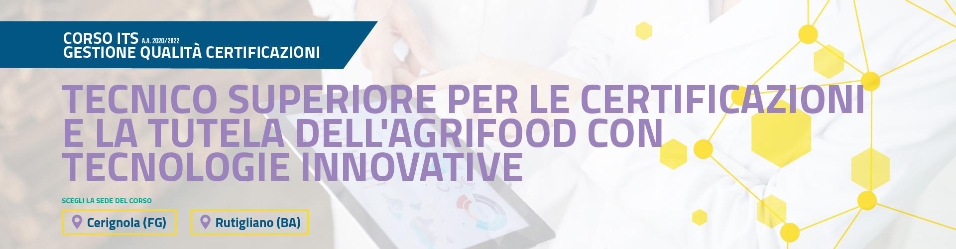 Tecnico Superiore per le Certficazioni e la tutela dell'Agrifood con tecnologie innovative